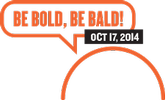 Be Bold, Be Bald!