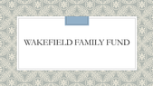 Wakefield Family  Fund