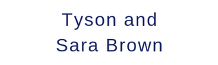 Tyson and Sara Brown
