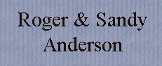 Roger & Sandy Anderson